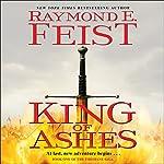 King of Ashes: Book One of The Firemane Saga | Raymond E. Feist