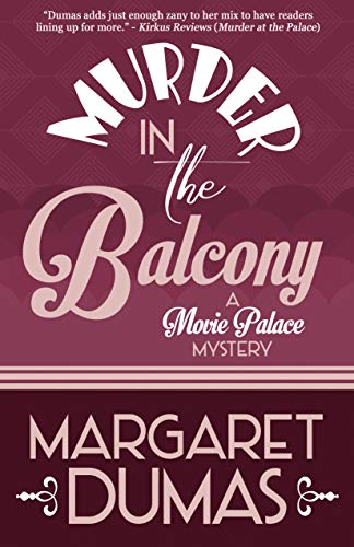 Murder in the Balcony (A Movie Palace Mystery Book 2) by [Dumas, Margaret]