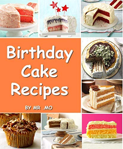 Birthday Cake Recipes: for each month of the year.