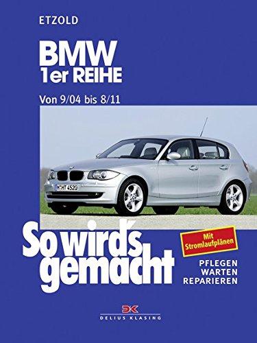 bmw-1er-reihe-9-04-8-11-so-wird-s-gemacht-band-139
