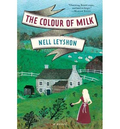 Price comparison product image [ THE COLOUR OF MILK ] By Leyshon,  Nell ( Author) 2014 [ Paperback ]