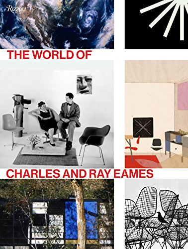 The World of Charles and Ray Eames by Rizzoli Intl Pubns