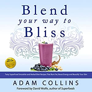 Blend Your Way to Bliss Audiobook