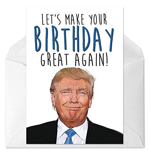 ThPrntShp Donald Trump Birthday Card  Funny Birthday Card  Let#039s Make Your Birthday Great Again  5x7 Birthday Card  Blank Inside