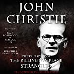 John Christie: The True Story of The Rillington Place Strangler: A True Crime by Evil Killers Book, Volume 17 | Rebecca Lo,Jack Rosewood