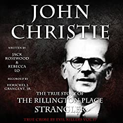 John Christie: The True Story of The Rillington Place Strangler