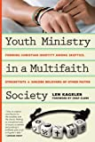 Youth Ministry in a Multifaith Society, Len Kageler, 0830841121