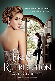 French Retribution (French Romance Book 3) by [Claridge, Sara]