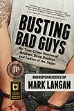 Busting Bad Guys: My True Crime Stories of Bookies, Drug Dealers and Ladies of the Night