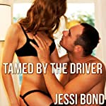 Tamed by the Driver | Jessi Bond