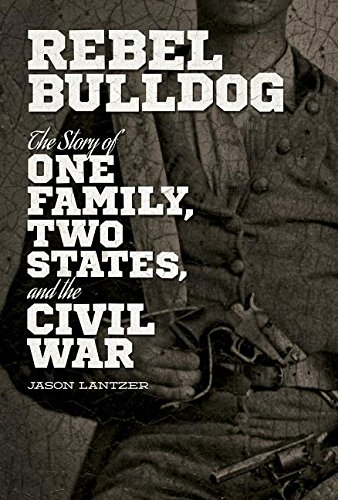 - Rebel Bulldog: The Story of One Family, Two States, and the Civil War