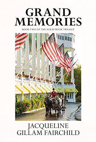 Grand Memories: Book Two of the Scrap Book Trilogy