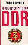 Kurze Geschichte der DDR. Mit 32 Illustrationen. - Stefan Doernberg