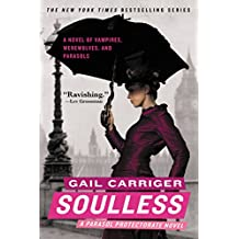Soulless (Parasol Protectorate Series Book 1)
