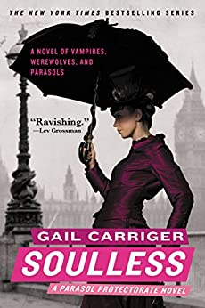 Soulless (Parasol Protectorate Series Book 1) by [Carriger, Gail]