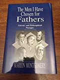 img - for Men I Have Chosen for Fathers: Literary and Philosophical Passages book / textbook / text book