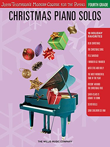 Christmas Piano Solos - Fourth Grade (Book Only): John Thompson's Modern Course for the Piano (John Thompson's Modern Course for the Piano Series) (The Mission Piano Sheet Music)