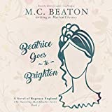 Beatrice Goes to Brighton: A Novel of Regency England  (Traveling Matchmaker Series, Book 4)