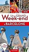 Un grand week-end à Barcelone 2016 par Guide Un Grand Week-end