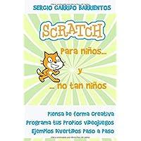 Scratch para niños... Y no tan niños: Aprende