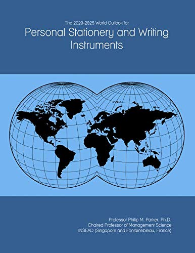 The 2020-2025 World Outlook for Personal Stationery and Writing Instruments