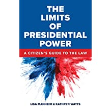 The Limits of Presidential Power: A Citizen's Guide to the Law