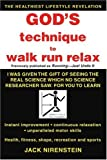God's Technique to Walk Run Relax, Jack Nirenstein, 0595407579