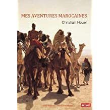 Mes aventures marocaines (French Edition)