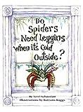 Do Spiders Need Leggins When It's Cold Outside, Terri Sebastian, 1883911834