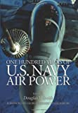 One Hundred Years of us Naval Air Power, , 1591147956