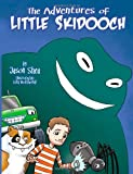 The Adventures of Little Skidooch, Jason P Shea, 0988659921