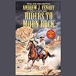 Riders to Moon Rock | Andrew Fenady