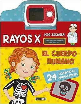 El Cuerpo Humano, Rayos X por Susaeta Ediciones S A epub