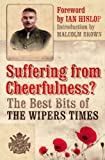img - for Suffering from Cheerfulness: Poems and Parodies from The Wipers Times book / textbook / text book