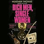 Rich Men, Single Women | Pamela Beck,Patti Massman