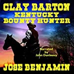 Clay Barton: Kentucky Bounty Hunter | Jose Benjamin