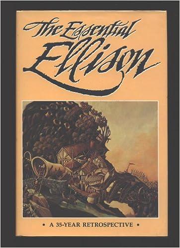 The Essential Ellison A 35 Year Retrospective By Harlan Ellison