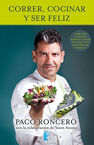 Correr, cocinar y ser feliz (Spanish Edition)