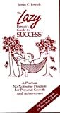 img - for The Lazy Person's Guide to Success - A Practical No-Nonsense Program For Personal Growth and Achievement (3 Audio Cassettes) book / textbook / text book