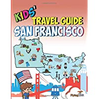Kids' Travel Guide - San Francisco: The fun way to discover San Francisco—especially for kids (Kids' Travel Guide Series)