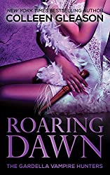Roaring Dawn: Macey Gardella & Max Denton Book 5 (The Gardella Vampire Hunters 10)
