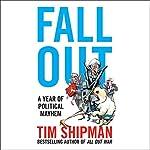Fall Out: A Year of Political Mayhem | Tim Shipman