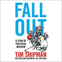 Fall Out: A Year of Political Mayhem Audiobook by Tim Shipman Narrated by Rupert Farley