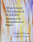 A comprehensive treatment approach for the repair and resolution of attachment disturbances in adults, for use in clinical settings.      With contributions by Paula Morgan-Johnson, Paula Sacks, Caroline R. Baltzer, James Hickey, Andrea Cole,...
