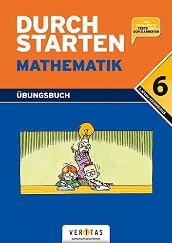 Durchstarten - Mathematik - Neubearbeitung: 6. Schulstufe - Dein Übungsbuch: Übungsbuch mit Lösungen