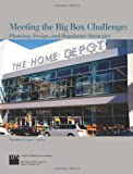 Meeting the Big Box Challenge : Planning, Design, and Regulatory Strategies, Evans-Cowley, Jennifer, 1932364250