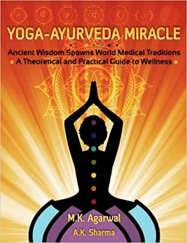 Yoga-Ayurveda Miracle: Ancient Wisdom Spawns World Medical ...