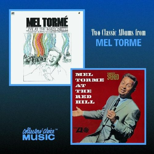 Two Classic Albums from Mel Tormé - At The Red Hill/Live at The Maisonette