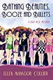 Front cover for the book Bathing Beauties, Booze And Bullets (A Jazz Age Mystery #2) by Ellen Mansoor Collier