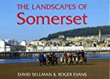 The Landscapes of Somerset, David Sellman and Roger Evans, 1853068071